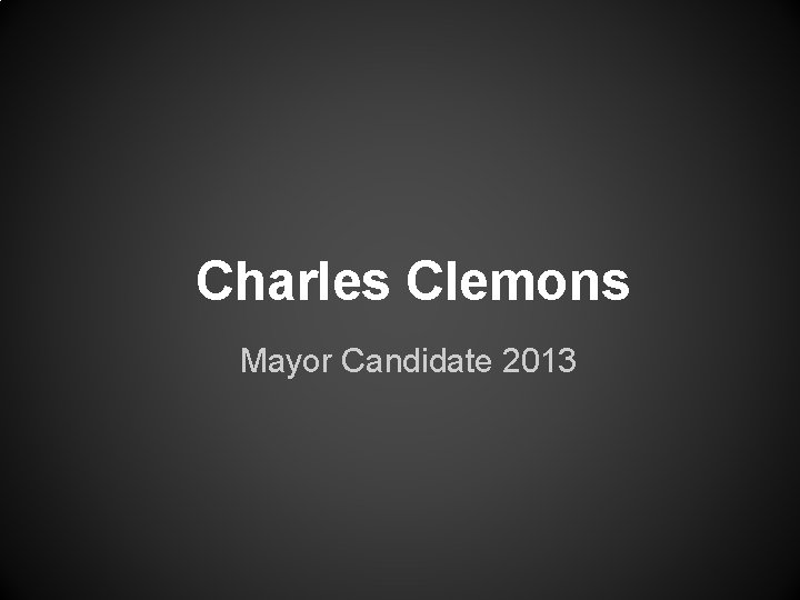 Charles Clemons Mayor Candidate 2013