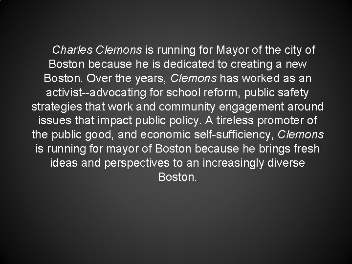 Charles Clemons is running for Mayor of the city of Boston because he is