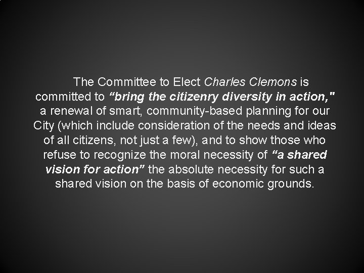 """The Committee to Elect Charles Clemons is committed to """"bring the citizenry diversity in"""