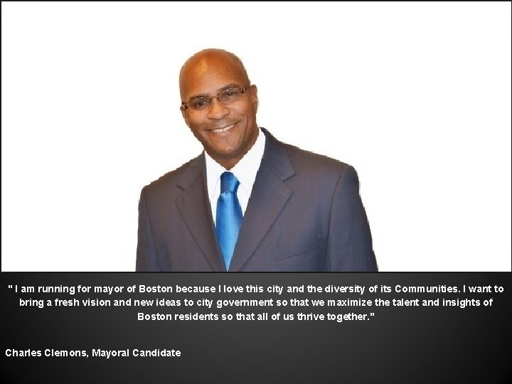 """"""" I am running for mayor of Boston because I love this city and"""