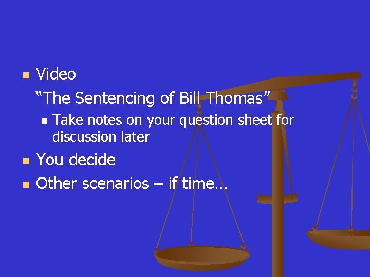 "n Video ""The Sentencing of Bill Thomas"" n n n Take notes on your"