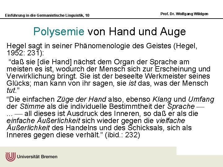 Einführung in die Germanistische Linguistik, 10 Prof. Dr. Wolfgang Wildgen Polysemie von Hand und