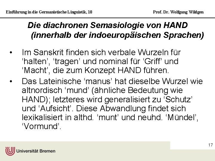 Einführung in die Germanistische Linguistik, 10 Prof. Dr. Wolfgang Wildgen Die diachronen Semasiologie von