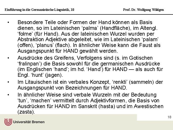 Einführung in die Germanistische Linguistik, 10 • • Prof. Dr. Wolfgang Wildgen Besondere Teile
