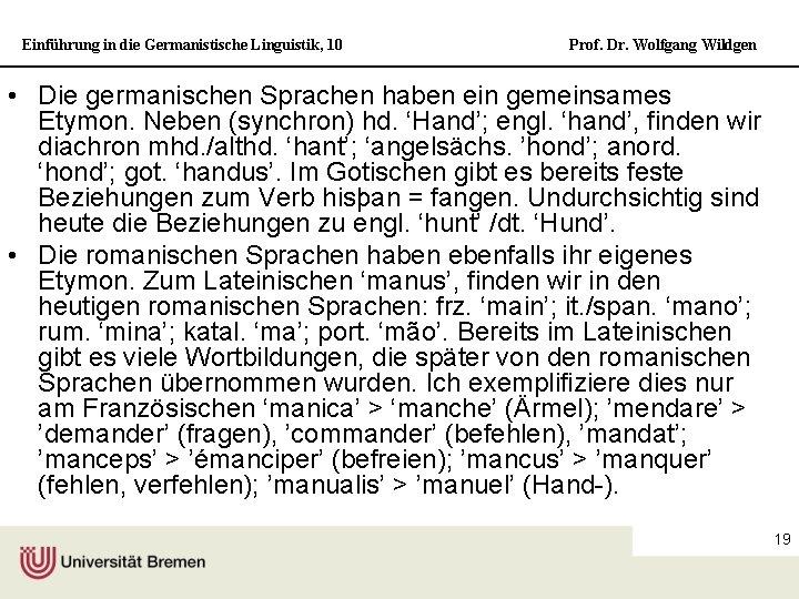 Einführung in die Germanistische Linguistik, 10 Prof. Dr. Wolfgang Wildgen • Die germanischen Sprachen