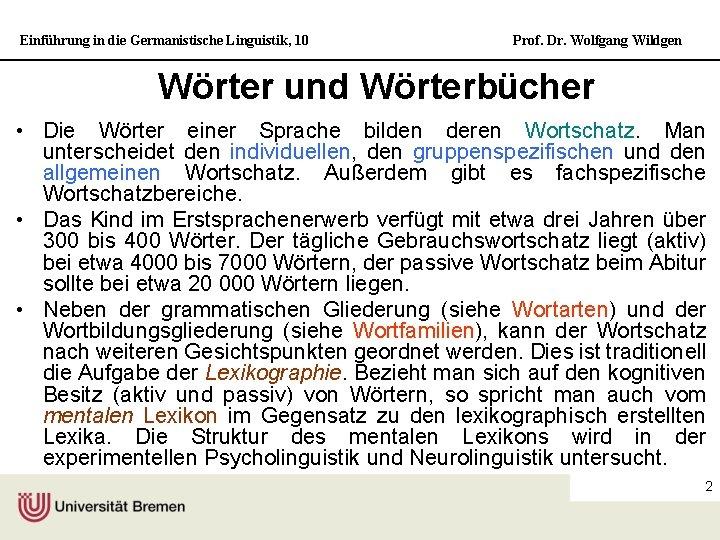 Einführung in die Germanistische Linguistik, 10 Prof. Dr. Wolfgang Wildgen Wörter und Wörterbücher •