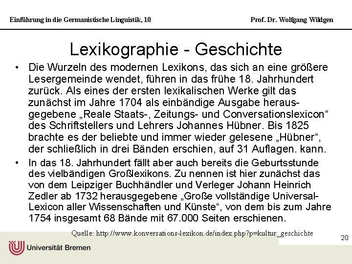 Einführung in die Germanistische Linguistik, 10 Prof. Dr. Wolfgang Wildgen Lexikographie - Geschichte •