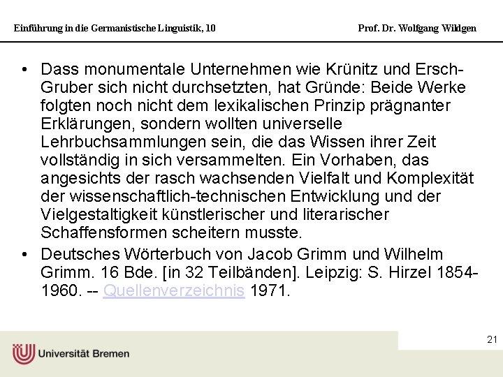 Einführung in die Germanistische Linguistik, 10 Prof. Dr. Wolfgang Wildgen • Dass monumentale Unternehmen