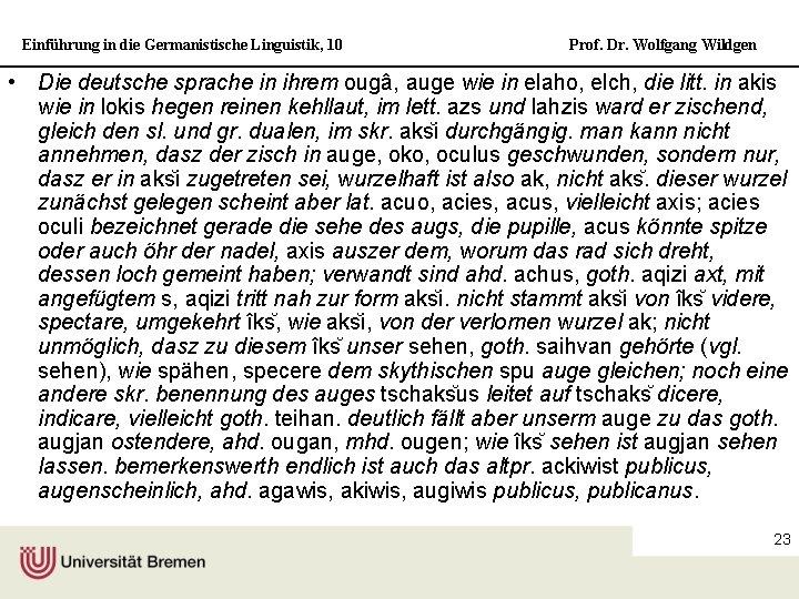 Einführung in die Germanistische Linguistik, 10 Prof. Dr. Wolfgang Wildgen • Die deutsche sprache