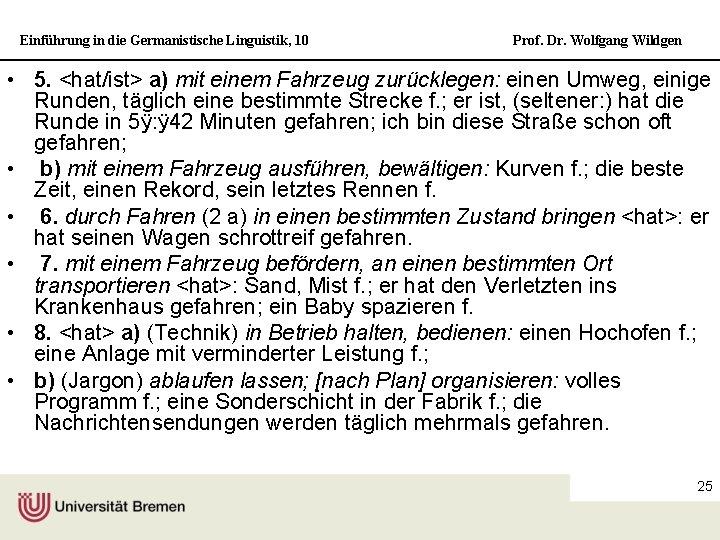 Einführung in die Germanistische Linguistik, 10 Prof. Dr. Wolfgang Wildgen • 5. <hat/ist> a)