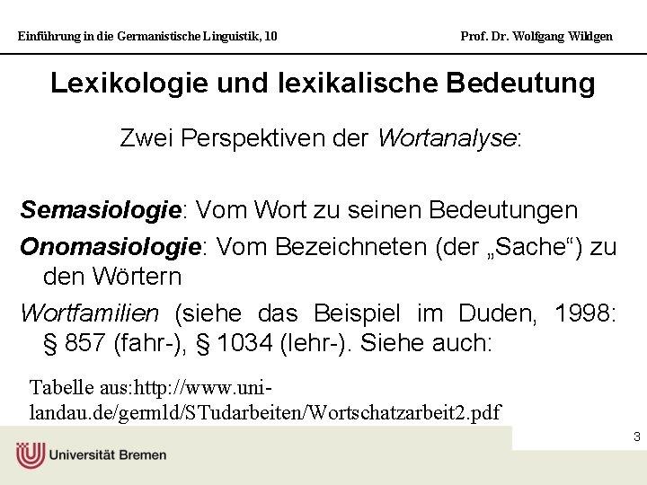 Einführung in die Germanistische Linguistik, 10 Prof. Dr. Wolfgang Wildgen Lexikologie und lexikalische Bedeutung