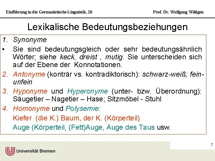 Einführung in die Germanistische Linguistik, 10 Prof. Dr. Wolfgang Wildgen Lexikalische Bedeutungsbeziehungen 1. Synonyme