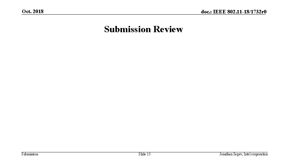 Oct. 2018 doc. : IEEE 802. 11 -18/1732 r 0 Submission Review Submission Slide