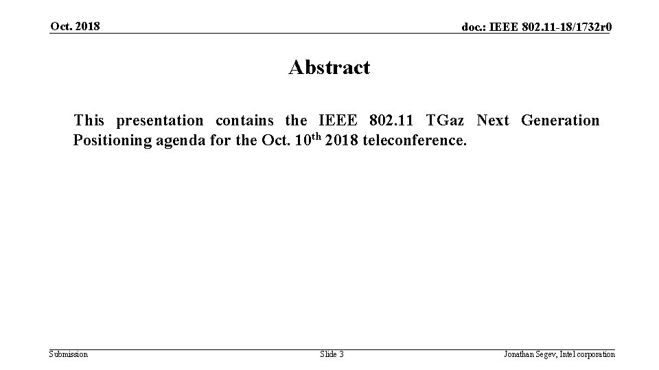 Oct. 2018 doc. : IEEE 802. 11 -18/1732 r 0 Abstract This presentation contains