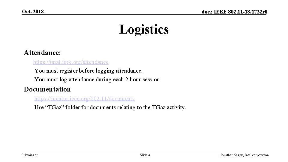 Oct. 2018 doc. : IEEE 802. 11 -18/1732 r 0 Logistics Attendance: https: //imat.