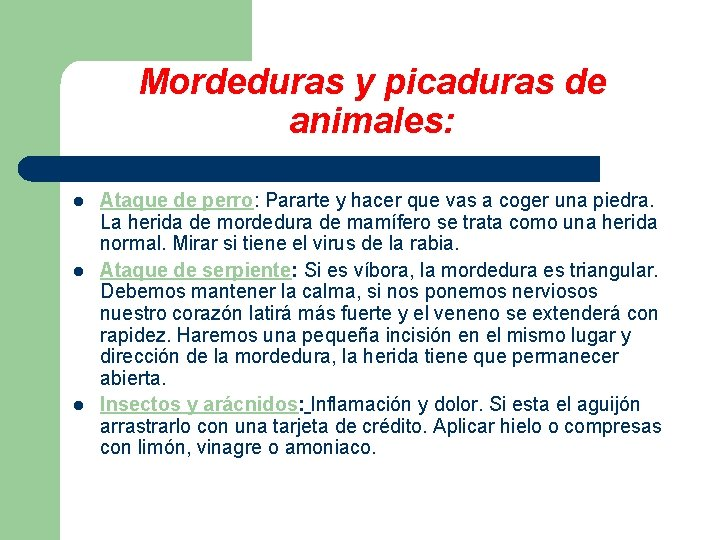 Mordeduras y picaduras de animales: l l l Ataque de perro: Pararte y hacer