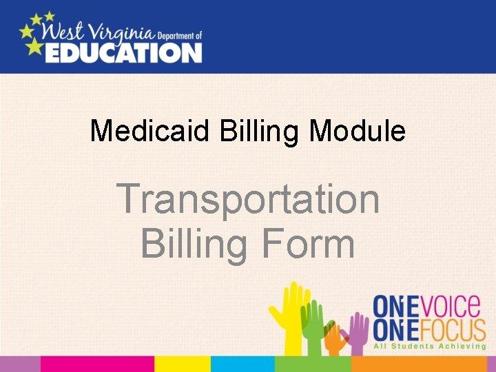Medicaid Billing Module Transportation Billing Form