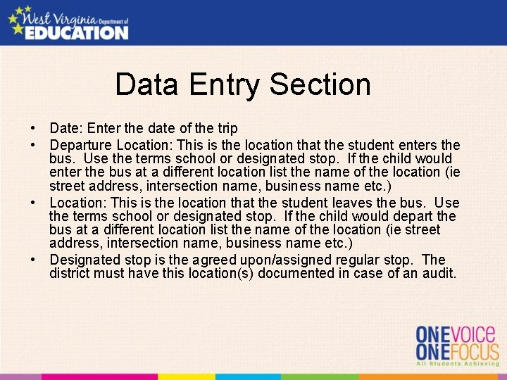 Data Entry Section • Date: Enter the date of the trip • Departure Location: