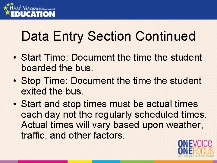 Data Entry Section Continued • Start Time: Document the time the student boarded the