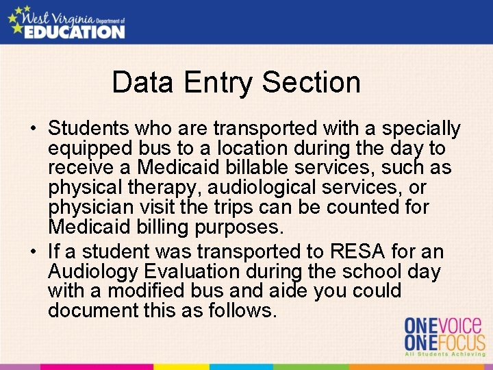 Data Entry Section • Students who are transported with a specially equipped bus to