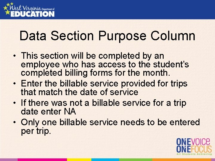 Data Section Purpose Column • This section will be completed by an employee who
