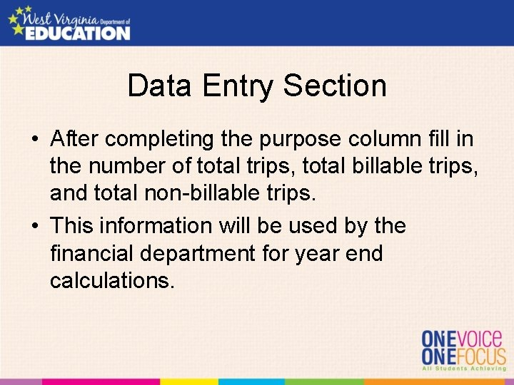 Data Entry Section • After completing the purpose column fill in the number of