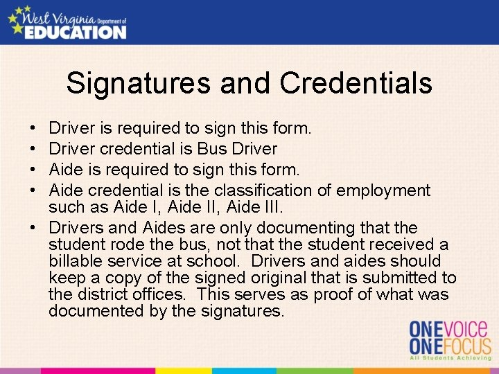 Signatures and Credentials • • Driver is required to sign this form. Driver credential