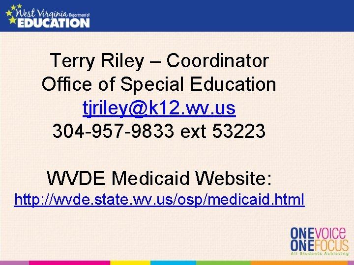 Terry Riley – Coordinator Office of Special Education tjriley@k 12. wv. us 304 -957