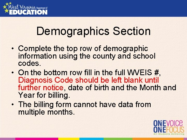 Demographics Section • Complete the top row of demographic information using the county and