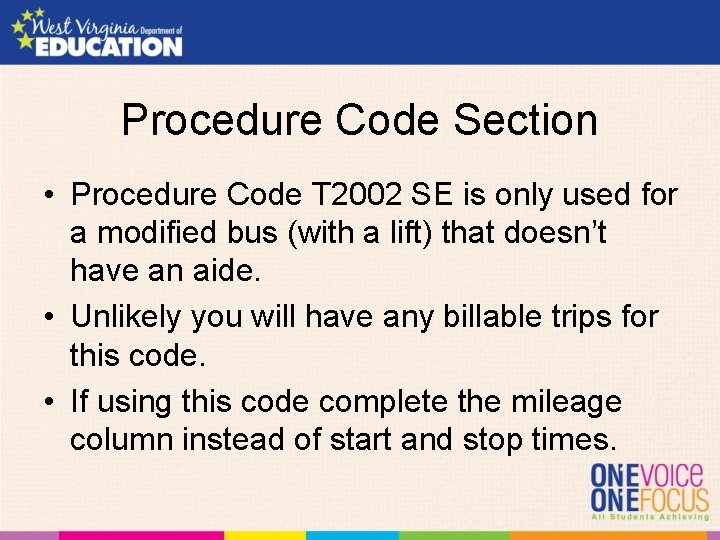 Procedure Code Section • Procedure Code T 2002 SE is only used for a