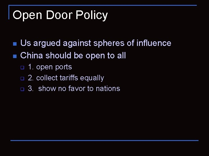 Open Door Policy n n Us argued against spheres of influence China should be