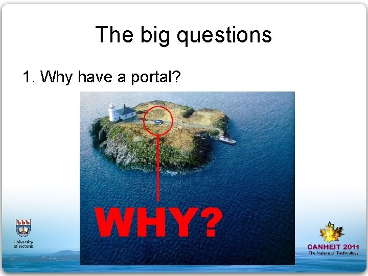 The big questions 1. Why have a portal?