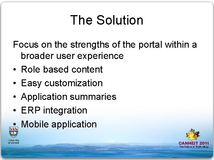 The Solution Focus on the strengths of the portal within a broader user experience