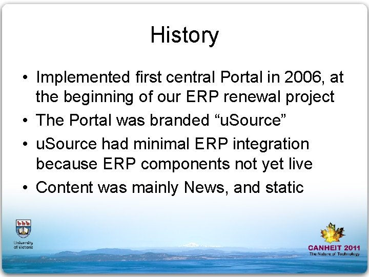 History • Implemented first central Portal in 2006, at the beginning of our ERP