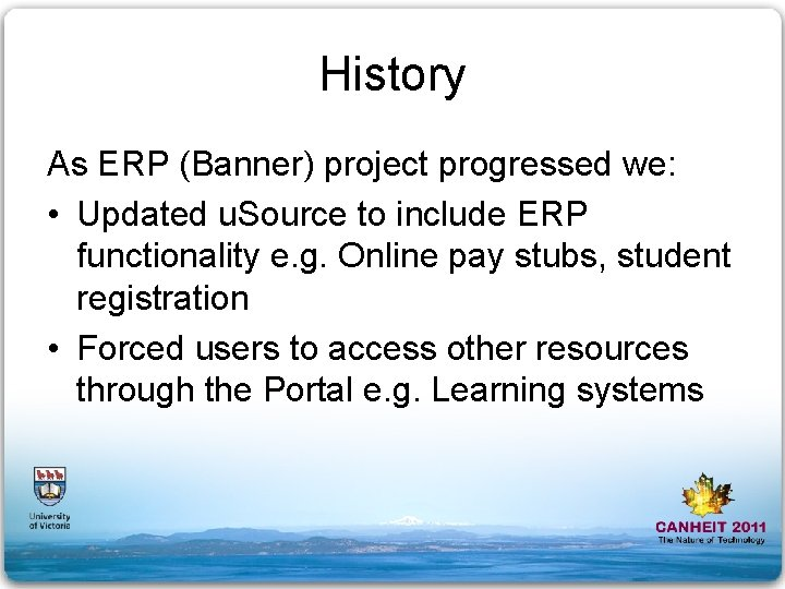 History As ERP (Banner) project progressed we: • Updated u. Source to include ERP