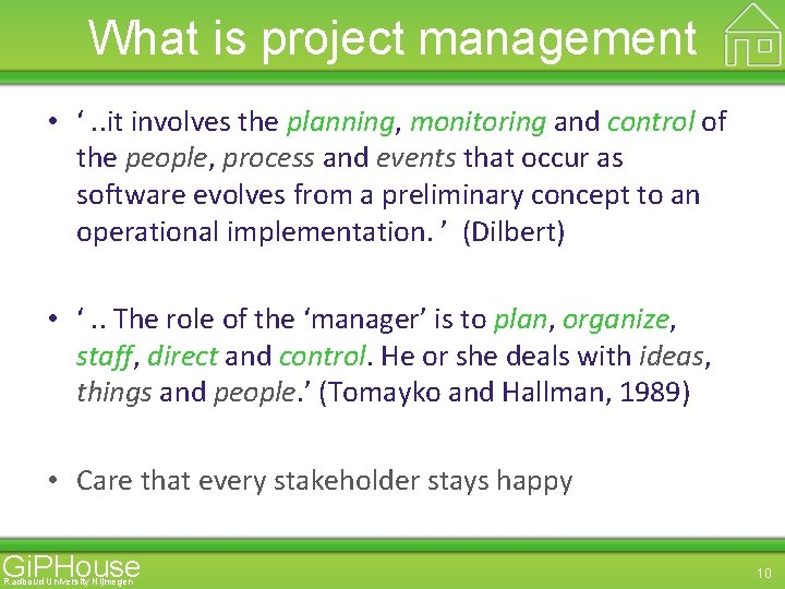 What is project management • '. . it involves the planning, monitoring and control