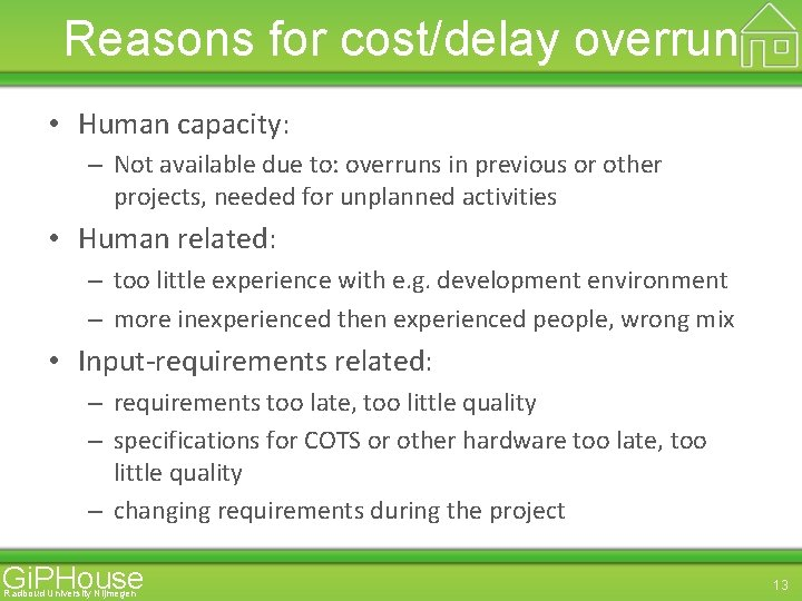 Reasons for cost/delay overrun • Human capacity: – Not available due to: overruns in