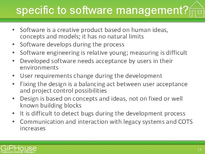 specific to software management? • Software is a creative product based on human ideas,