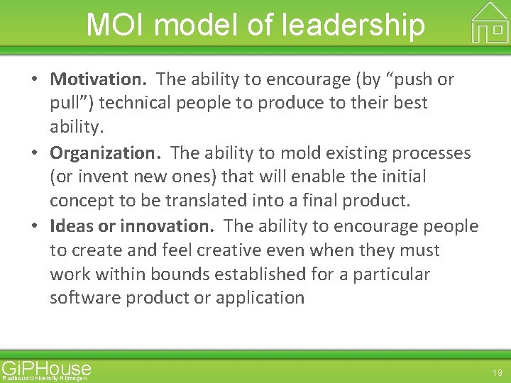 """MOI model of leadership • Motivation. The ability to encourage (by """"push or pull"""")"""