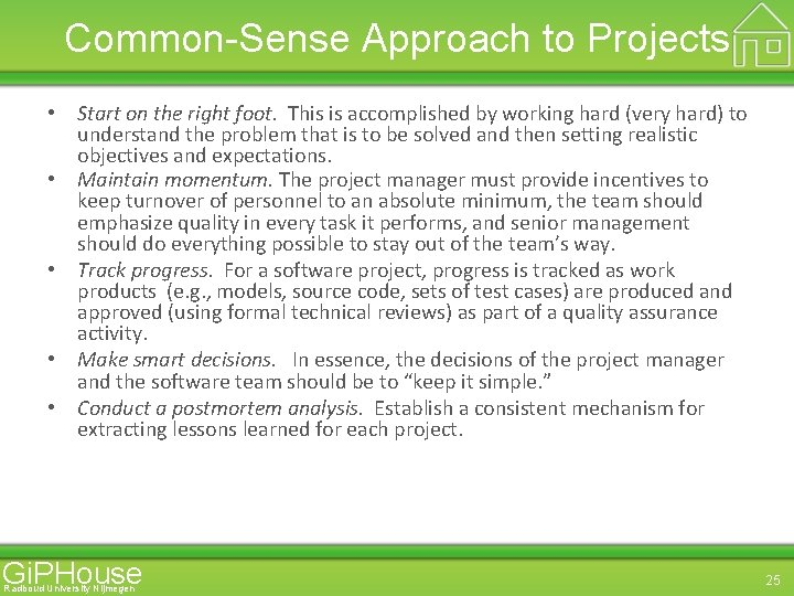 Common-Sense Approach to Projects • Start on the right foot. This is accomplished by