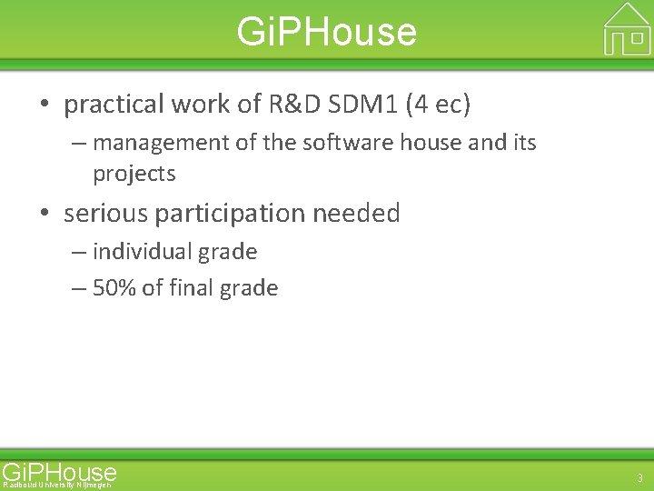 Gi. PHouse • practical work of R&D SDM 1 (4 ec) – management of