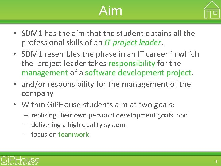 Aim • SDM 1 has the aim that the student obtains all the professional