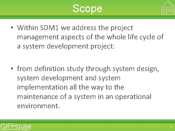 Scope • Within SDM 1 we address the project management aspects of the whole
