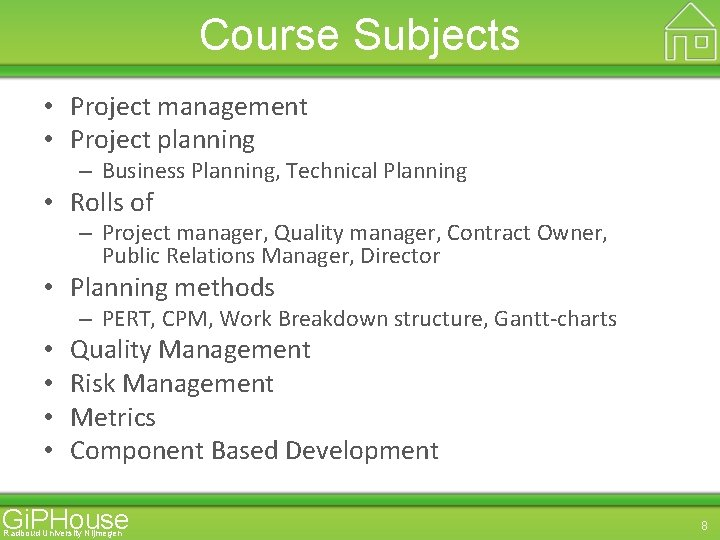 Course Subjects • Project management • Project planning – Business Planning, Technical Planning •