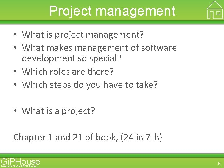 Project management • What is project management? • What makes management of software development