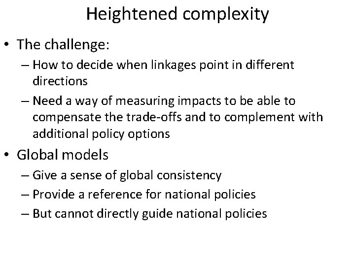 Heightened complexity • The challenge: – How to decide when linkages point in different