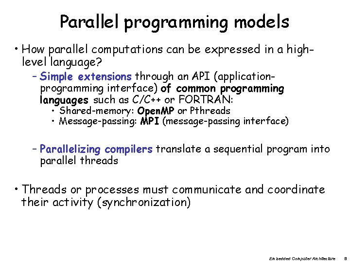Parallel programming models • How parallel computations can be expressed in a highlevel language?