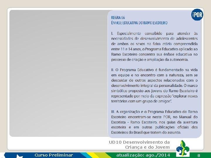UD 10 Desenvolvimento da Criança e do Jovem Curso Preliminar atualização: ago. /2014 8