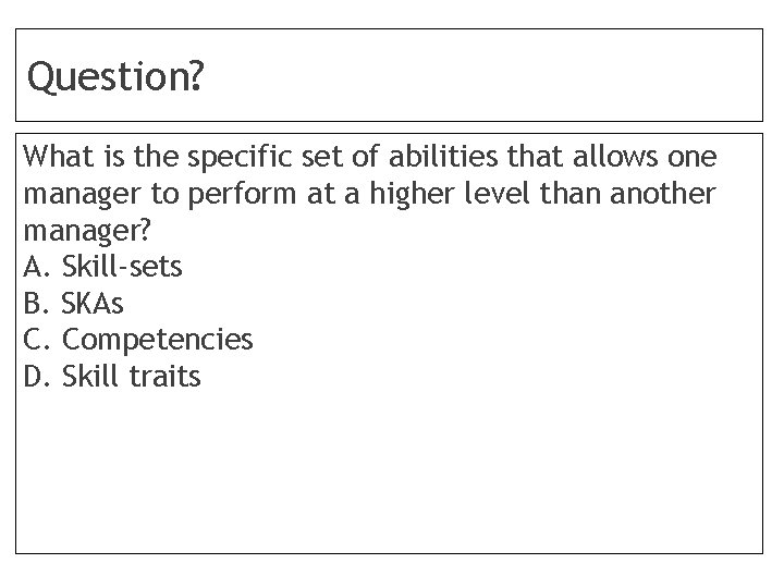 Question? What is the specific set of abilities that allows one manager to perform