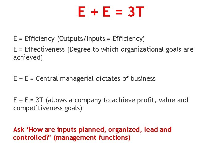 E + E = 3 T E = Efficiency (Outputs/Inputs = Efficiency) E =